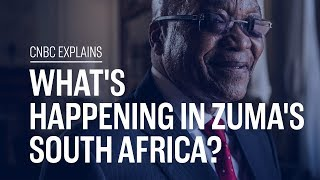 What's happening in Zuma's South Africa? | CNBC Explains