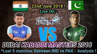 India Vs Pakistan - Last 5 Matches Analysis !    Dubai Kabaddi Masters 2018    By KabaddiGuru
