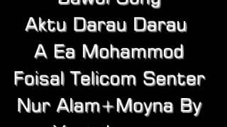 Aktu Darau Darau A Ea Mohammod Bawol Song