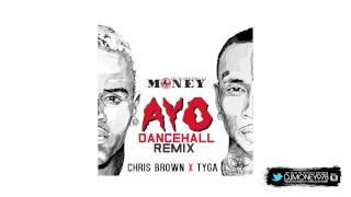 Chris Brown & Tyga - Ayo DJ Money's Dancehall Remix