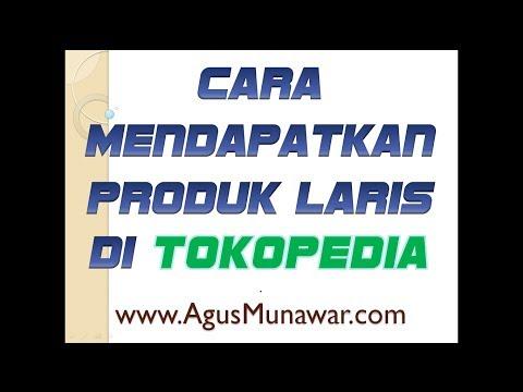 Cara Mendapatkan Produk Laris Untuk Dropship di Tokopedia by Agus Munawar