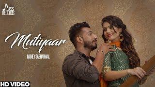 Mutiyaar (Full HD) | Money Sabharwal | New Punjabi Songs 2017 | Latest Punjabi Songs 2017