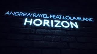 Andrew Rayel feat. Lola Blanc - Horizon (Extended Mix)