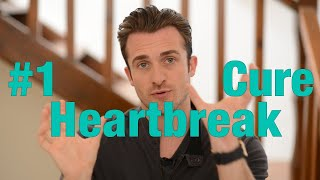 The #1 Cure for Your Broken Heart - Matthew Hussey, Get The Guy