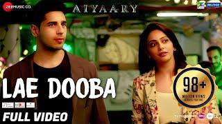 Lae Dooba - Full Video | Aiyaary | Sidharth Malhotra, Rakul Preet | Sunidhi Chauhan | Rochak Kohli