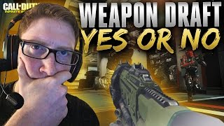 Weapon Draft - Yes or No
