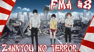 FMA #8 - ZANKYOU NO TERROR (Terror in Resonance)