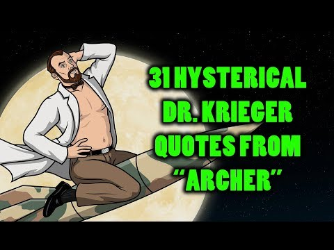 31 Hysterical Dr. Krieger Quotes From Archer