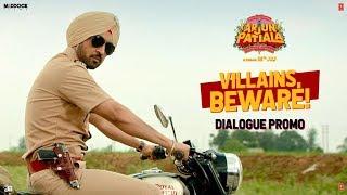 Villains, BEWARE (Dialogue Promo): Arjun Patiala | Diljit, Kriti, Varun | Dinesh V  | Rohit J