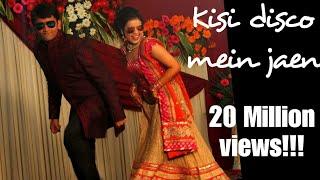 Kisi Disco me jaen -Poshak Shubhanshi