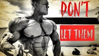 THEY WANT TO SEE YOU FAIL - The Ultimate Gym Motivation