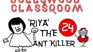 Bollywood Classroom | Riya the Ant Killer |  Episode 24