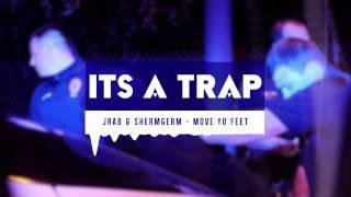 JRaB & ShermGerm - Move Yo Feet