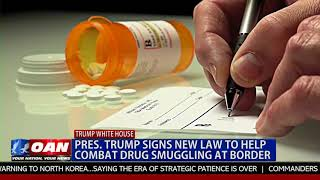 Pres. Trump Signs New Law to Help Combat Drug Smuggling at Border
