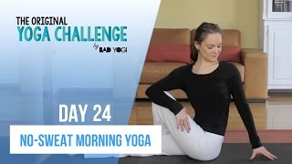 Original Yoga Challenge: Day 24 - No Sweat Morning Yoga (Beginner)