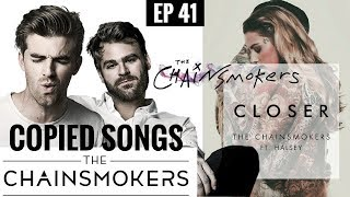 INTERNATIONAL COPIED SONGS | The CHAINSMOKERS CLOSER COPIED?? THE CHAINSMOKERS SPECIAL | EP 41