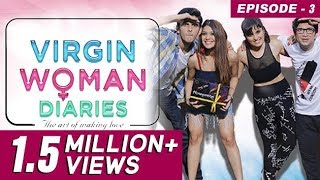 Virgin Woman Diaries - Virginity Goes Blue | Ep 03 | Web Series | Kabir Sadanand | FrogsLehren | HD