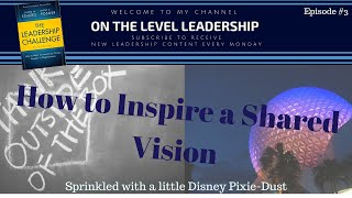 How To Inspire A Shared Vision As A Leader