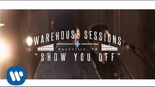 Dan  Shay  Show You Off Warehouse Sessions