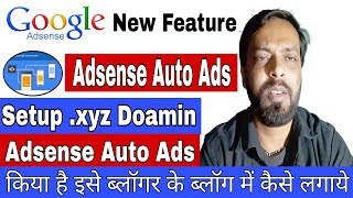 How to Add Google AdSense Auto ads Code on your Blog/Website with .xyz Domain in Hindi 2018