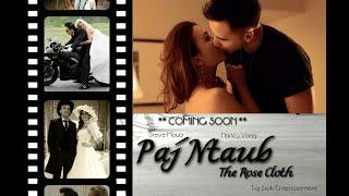 Hmong New Movie 2015 ( The Rose Cloth Paj Ntaub )