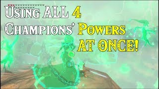 Using ALL 4 Champions' Powers AT ONCE! ..It's BotW Ridiculous Fun in Zelda Breath of the Wild DLC