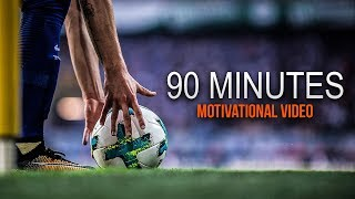 """""""90 Minutes - This is Football"""" - Motivational Video 2018 