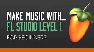FL Studio 11 Beginners Level 1 Tutorial 1 - Introduction