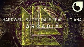 Hardwell & Joey Dale  Ft. Luciana - Arcadia (Radio Edit)