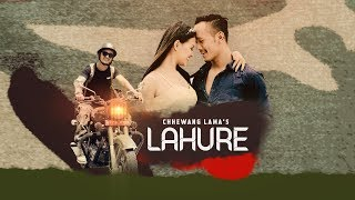 Chhewang Lama - Lahure || लाहुरे || Official Music Video ||