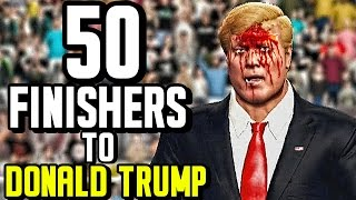 WWE 2K17 - 50 Finishers To Donald Trump!