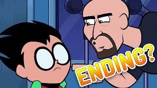 Teen Titans Go Finally ENDING?