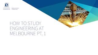 How to Study Engineering at Melbourne Pt.1