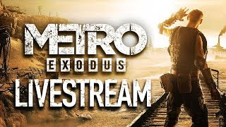 Metro Exodus First 90 Minutes Gameplay Live With Ben and Chastity