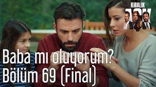 Kiralık Aşk 69. Bölüm (Final) - Baba mı Oluyorum?