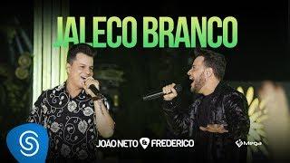 João Neto e Frederico - Jaleco Branco (DVD Em Sintonia)