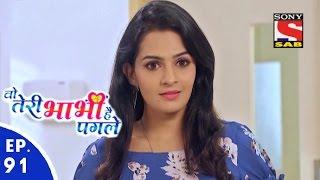 Woh Teri Bhabhi Hai Pagle - Episode 91 - 20th May, 2016