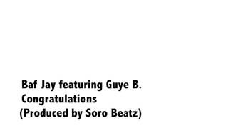 Congratulations by Baf Jay ft. Guye B (South Sudan Independence Celebration Song )