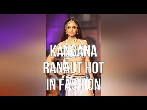 Xxx Mp4 Kangana Ranaut Hot In Fashion 3gp Sex