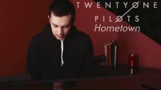 twenty one pilots: Hometown (Piano Version) [Sleepers]