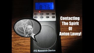 Contacting The Spirit Of Anton Lavey (Founder Of The Church Of Satan)