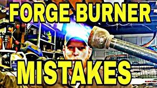 Propane Forge Burner Don't Make This Mistake!