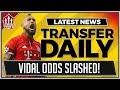 VIDAL, MATIC, PERISIC To MAN UTD! MAN UTD Transfer News