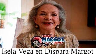 Isela Vega en Dispara Margot Dispara