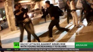 Racist Raids: Anti-Arab violence by Jewish youth on rise in Israel
