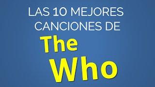 Las 10 mejores canciones de THE WHO