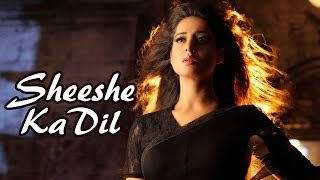 """""""Sheeshe Ka Dil""""  Exclusive Full Video Song From Gang Of Ghosts   Mahie Gill, Anupam Kher  """