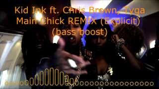 Kid Ink ft. Chris Brown, Tyga - Main Chick (Bass Boost) (reupload)