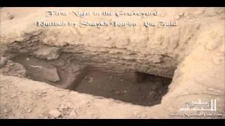 First night in the graveyard by Shaykh Karim Abu Zaid