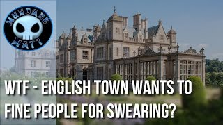 [News] WTF - English town wants to fine people for swearing?